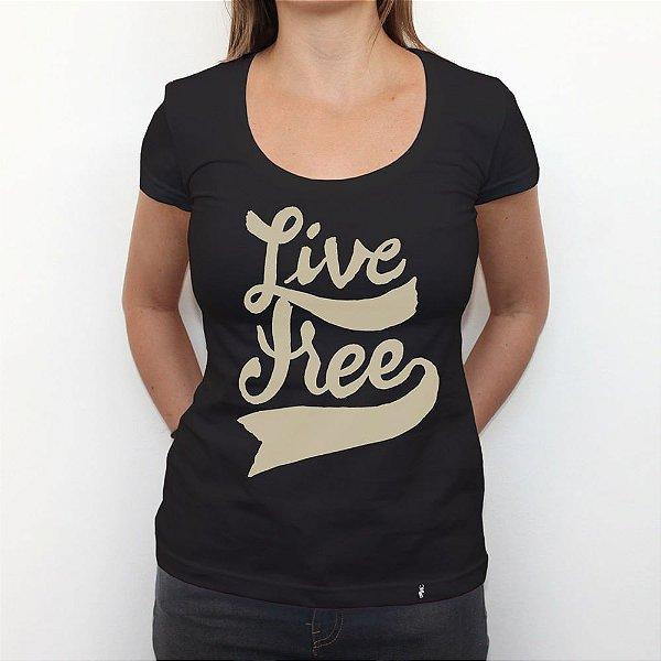Live Free - Camiseta Clássica Feminina