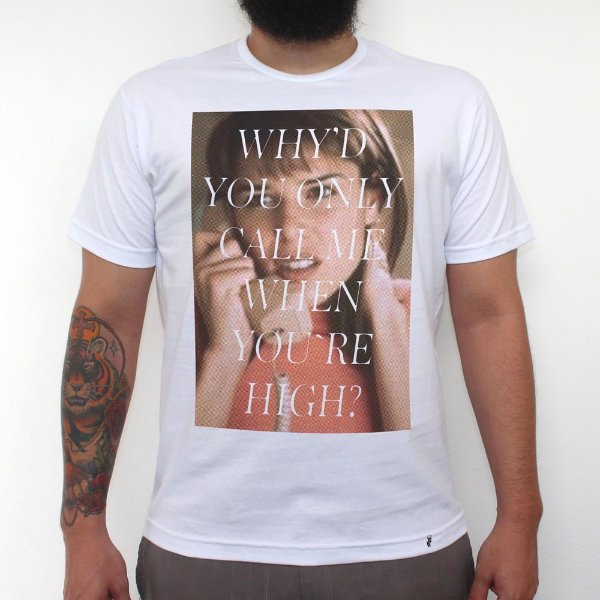 Only When You`re High - Camiseta Clássica Masculina