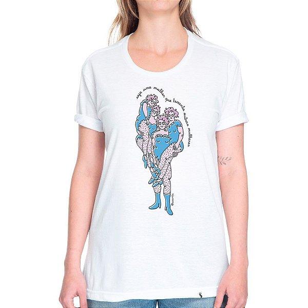 Seja Uma Mulher que Levanta Outras Mulheres - Camiseta Basicona Unissex