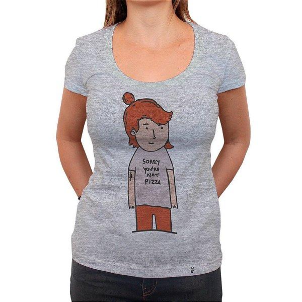 Sorry Youre Not Pizza - Camiseta Clássica Feminina