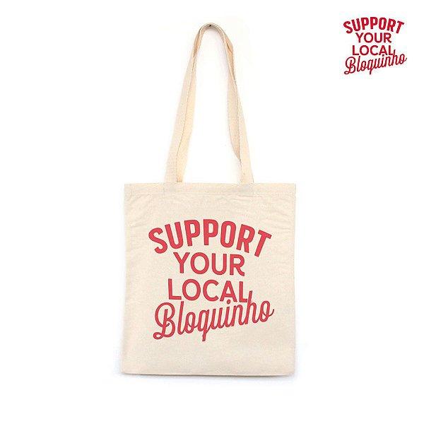 Support Your Local Bloquinho - Bolsa de Lona