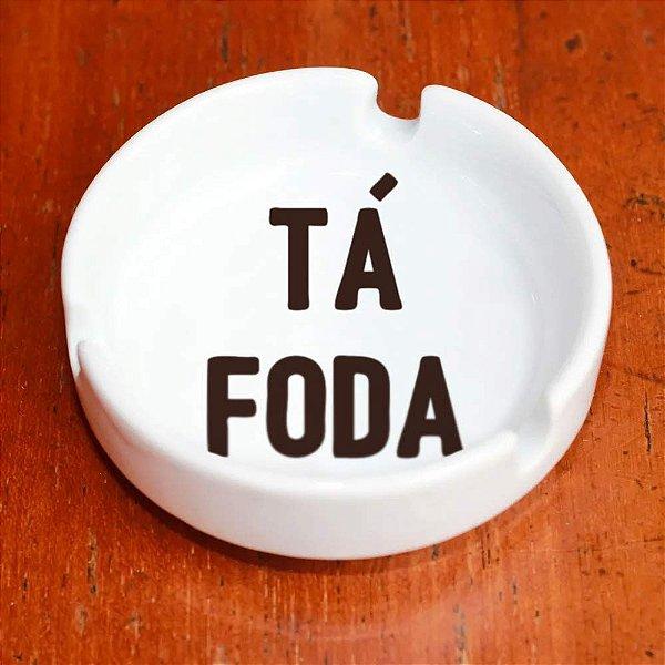 Tá Foda - Cinzeiro