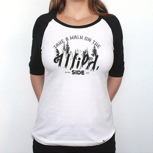 Take a Walk On The Wild Side - Camiseta Raglan Manga ¾ Feminina