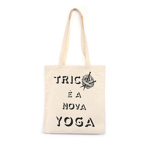 Tricô é a Nova Yoga  - Bolsa de Lona