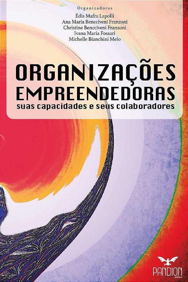 Organizações Empreendedoras: suas capacidades e seus colaboradores