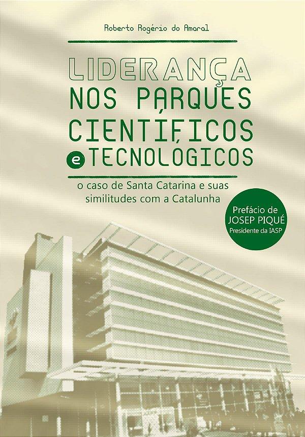 Liderança nos Parques Científicos e Tecnológicos: o caso de Santa Catarina e suas similitudes com a Catalunha