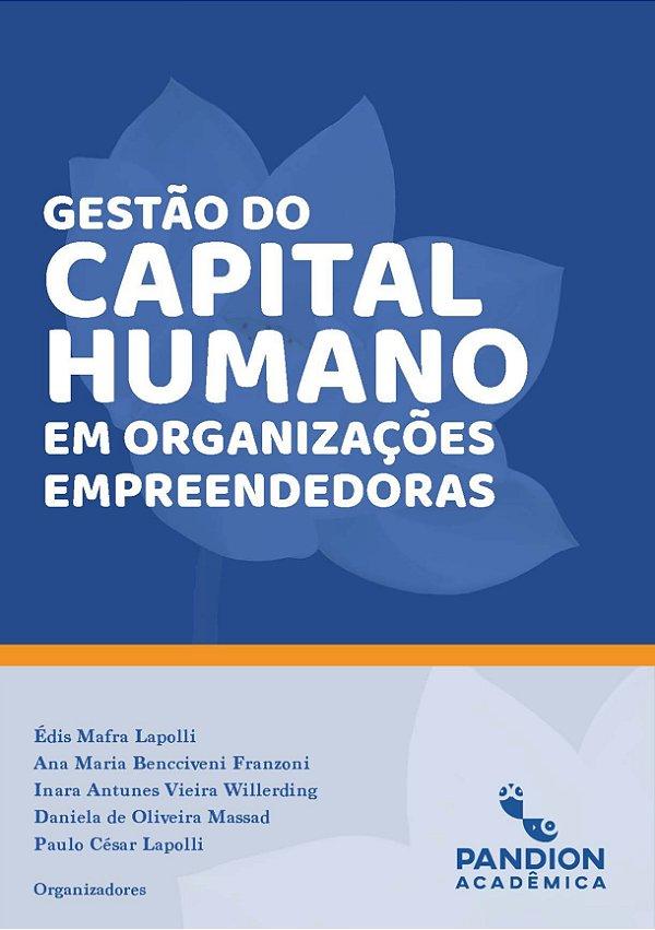 Gestão do capital humano em organizações empreendedoras  | link para fazer download GRATUITO do livro digital na descrição do produto (abaixo)