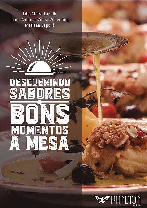 DESCOBRINDO SABORES: bons momentos à mesa