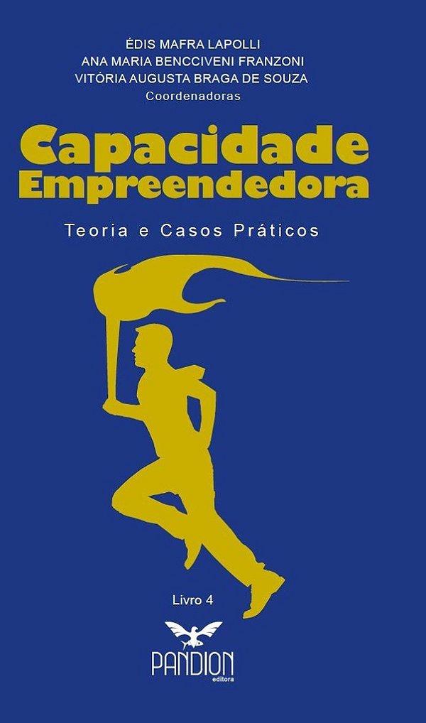 Capacidade empreendedora: Teoria e Casos Práticos - Livro 4
