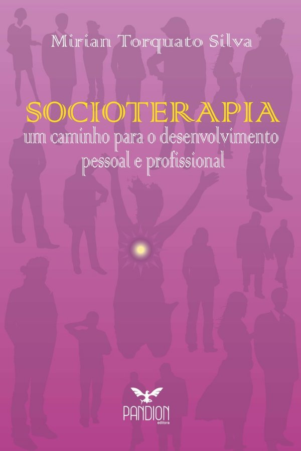 SOCIOTERAPIA: um caminho para o desenvolvimento pessoal e profissional