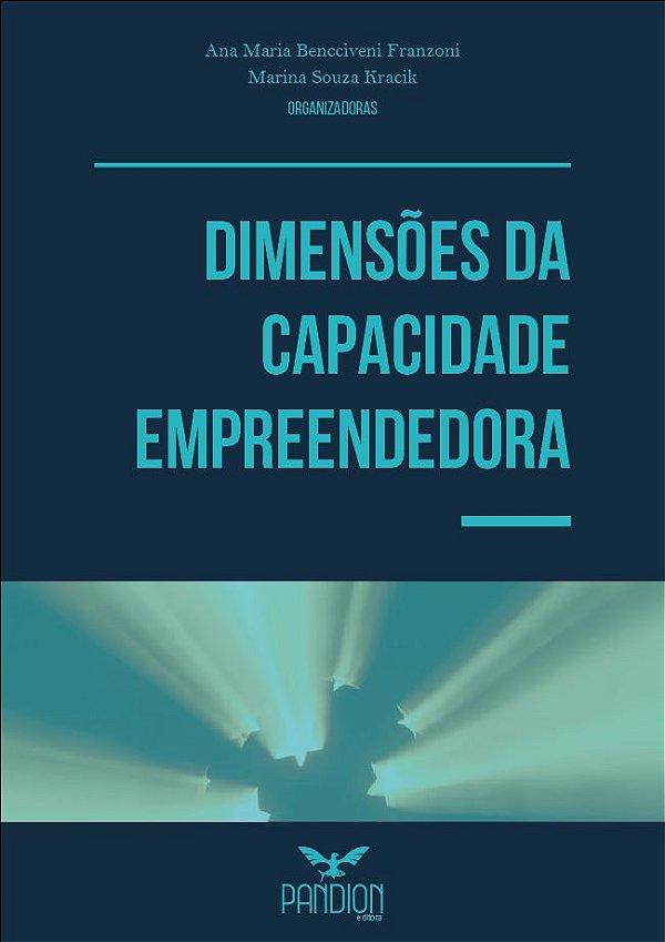 Dimensões da Capacidade Empreendedora| link para fazer download GRATUITO do livro digital na descrição do produto (abaixo)