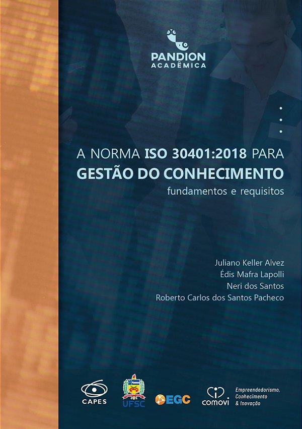 A Norma ISO 30401:2018 para Gestão do Conhecimento: fundamentos e requisitos  | link para fazer download GRATUITO do livro digital na descrição do produto (abaixo)