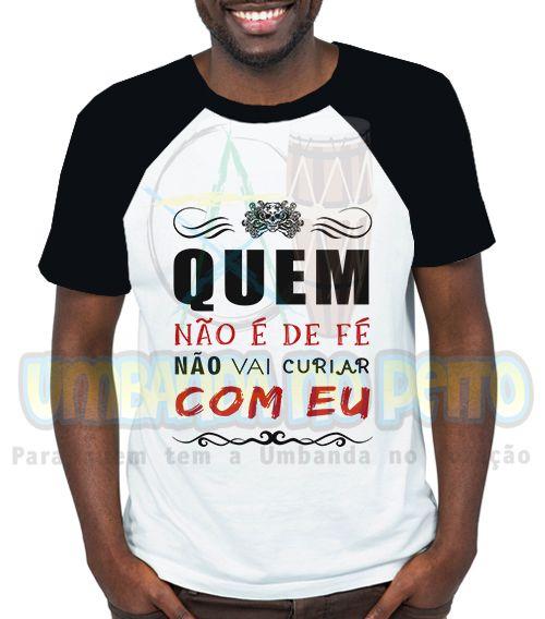 Camiseta Personalizada Quem Não é De Fé