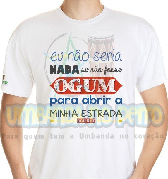 Camiseta Se Não Fosse Ogum...