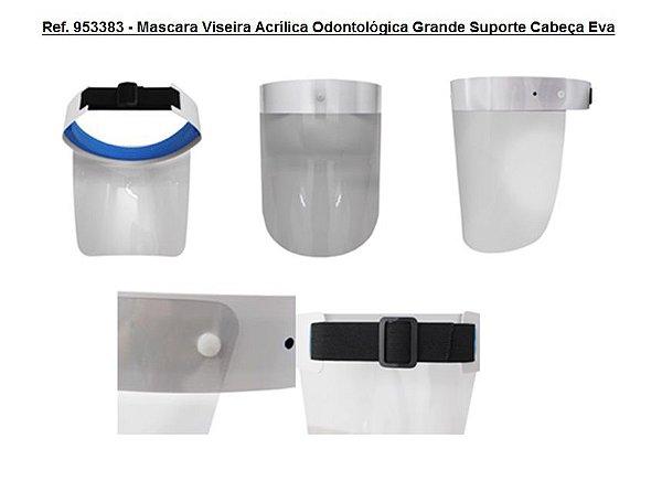 Ref. 953383 - Mascara Viseira Acrílica Odontológica Grande Suporte Cabeça Eva