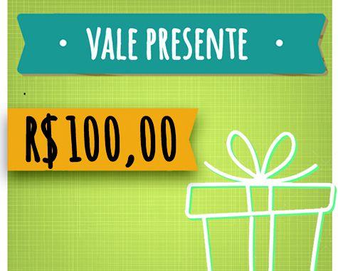 Vale Presente de R$ 100,00