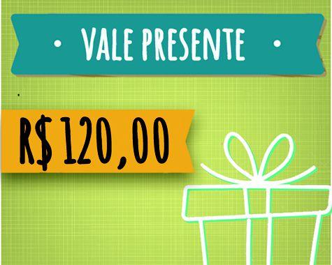 Vale Presente de R$ 120,00
