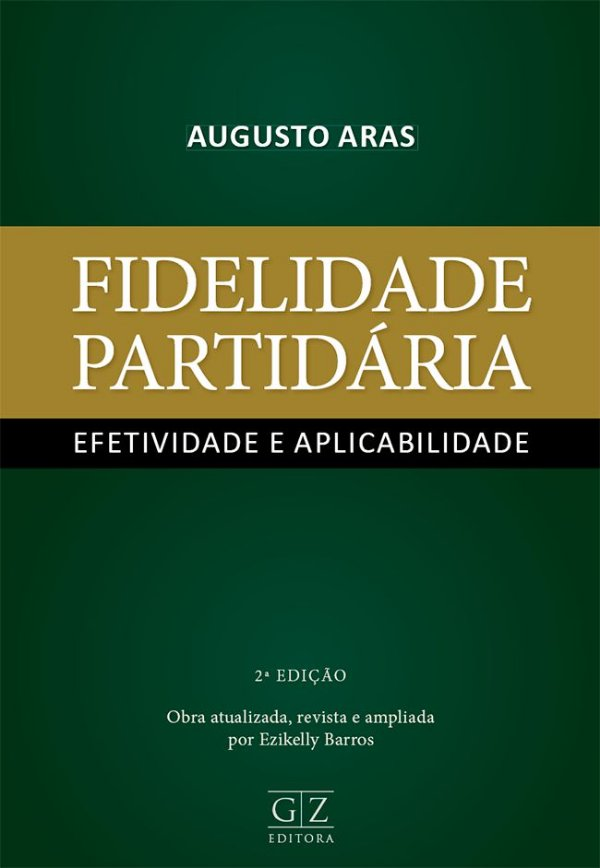 FIDELIDADE PARTIDÁRIA EFETIVIDADE E APLICABILIDADE