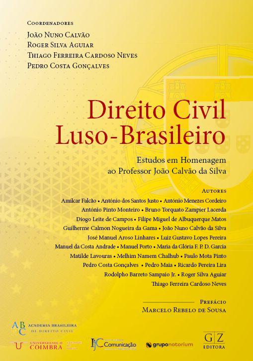 DIREITO CIVIL LUSO-BRASILEIRO Estudos em Homenagem ao  Professor João Calvão da Silva