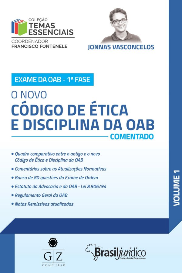 O NOVO CÓDIGO DE ÉTICA E DISCIPLINA DA OAB –  COMENTADO – VOL. I
