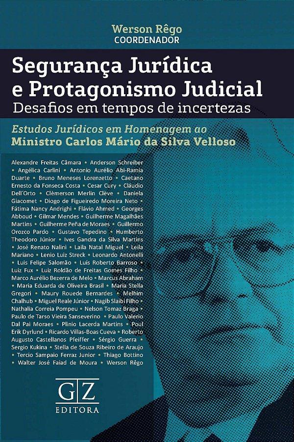 SEGURANÇA JURÍDICA E PROTAGONISMO JUDICIAL – Desafios em tempos de incertezas