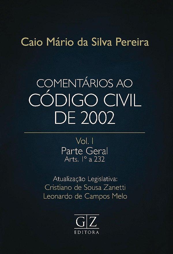 COMENTÁRIOS AO CODIGO CIVIL DE 2002 – VOL I