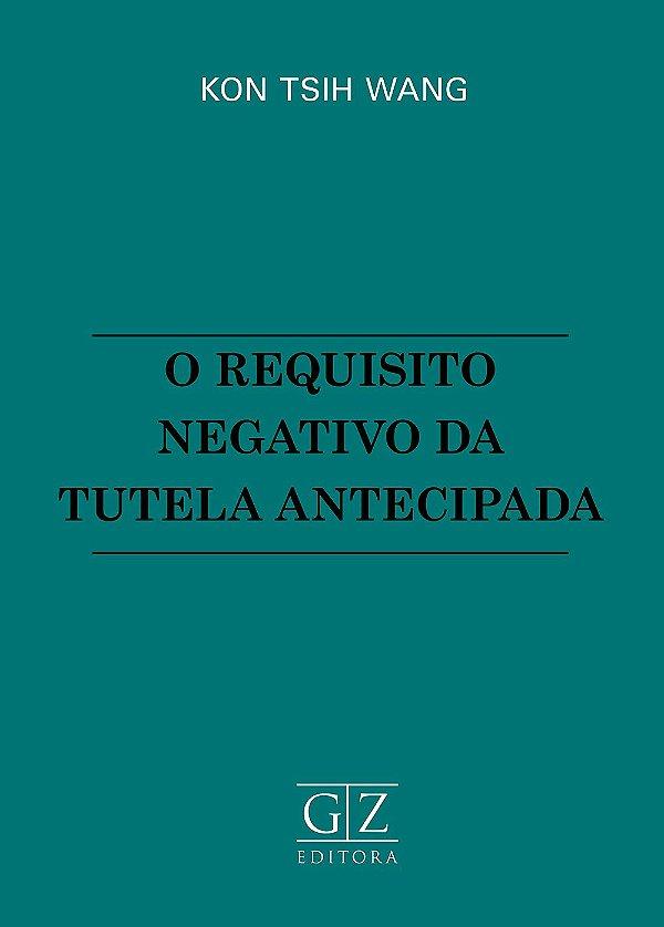 O REQUISITO NEGATIVO DA TUTELA ANTECIPADA