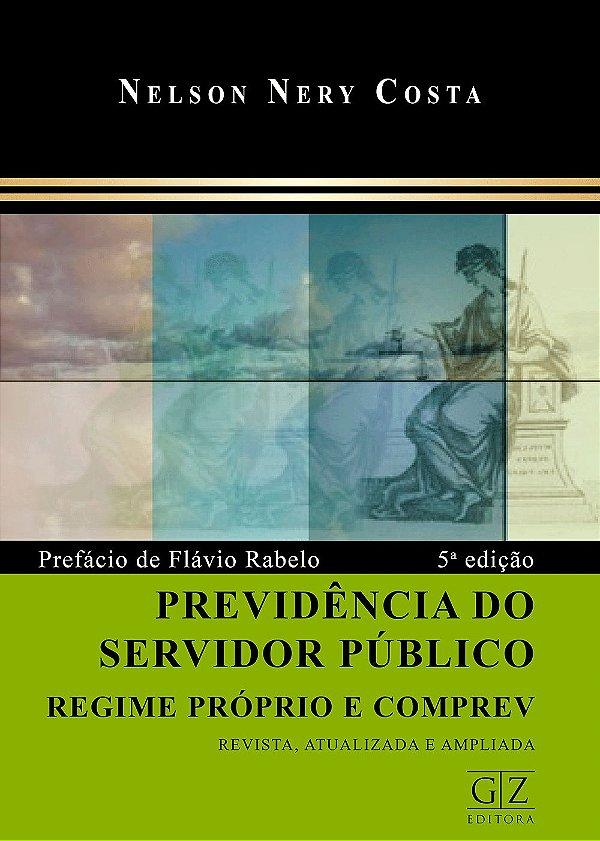 PREVIDÊNCIA DO SERVIDOR PÚBLICO – REGIME PRÓPRIO E COMPREV – 5ª edição