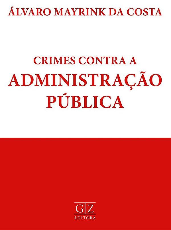 CRIMES CONTRA A ADMINISTRAÇÃO PÚBLICA