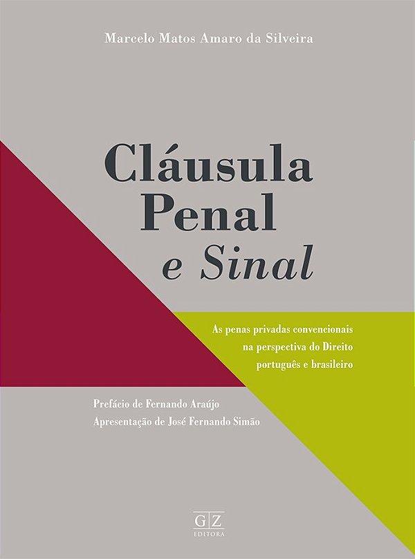 CLÁUSULA PENAL E SINAL: As penas privadas convencionais na  perspectiva do Direito português e brasileiro