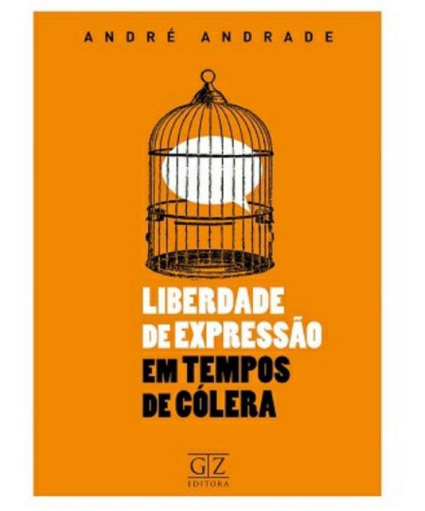 LIBERDADE DE EXPRESSÃO EM TEMPOS DE CÓLERA