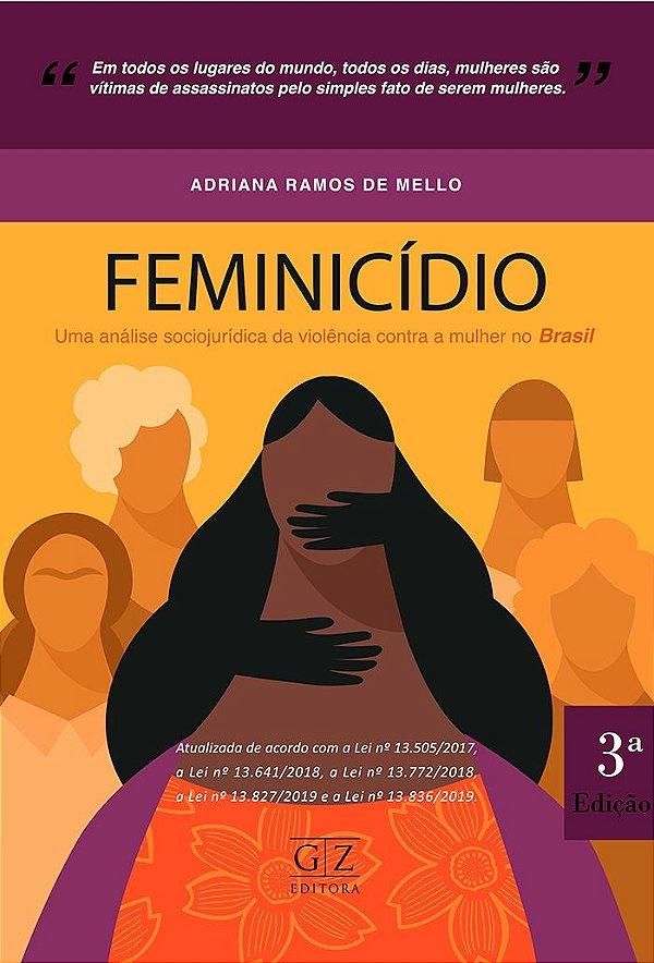 FEMINICÍDIO - Uma análise sociojurídica da violência contra a mulher no Brasil