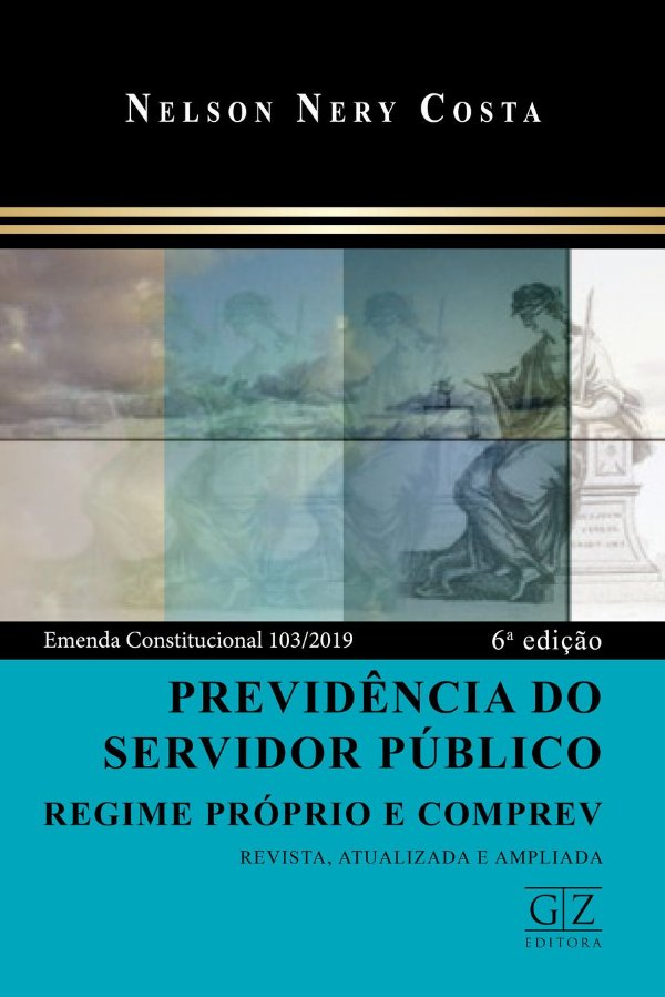 PREVIDÊNCIA DO SERVIDOR PÚBLICO – REGIME PRÓPRIO E COMPREV – 6ª edição