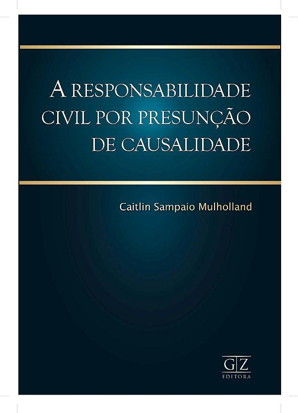 A Responsabilidade Civil por Presunção de Causalidade