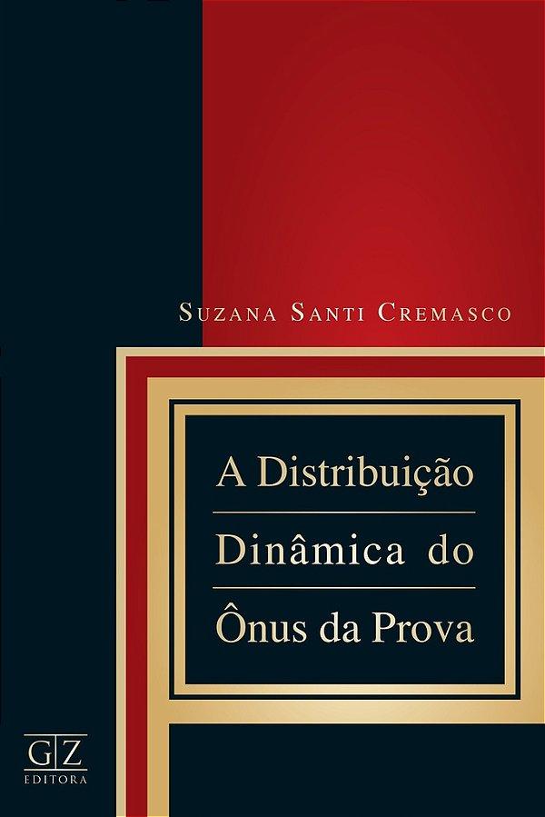 A Distribuição Dinâmica do Ônus da Prova