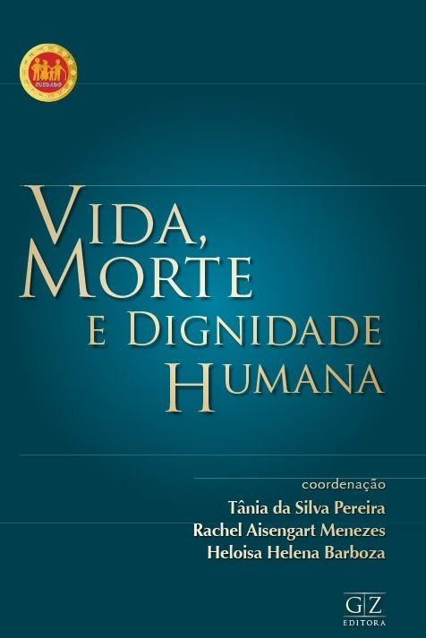 Vida, Morte e Dignidade Humana