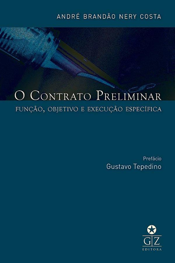 O Contrato Preliminar: Função, Objetivo e Função Específica