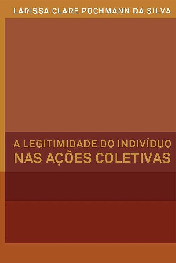 A Legitimidade do Indivíduo nas Ações Coletivas