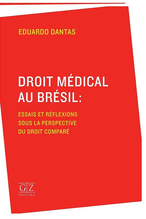 Droit Medical Au Brésil - Essais Et Réflexions Sous La Perspective Du Droit Comparé