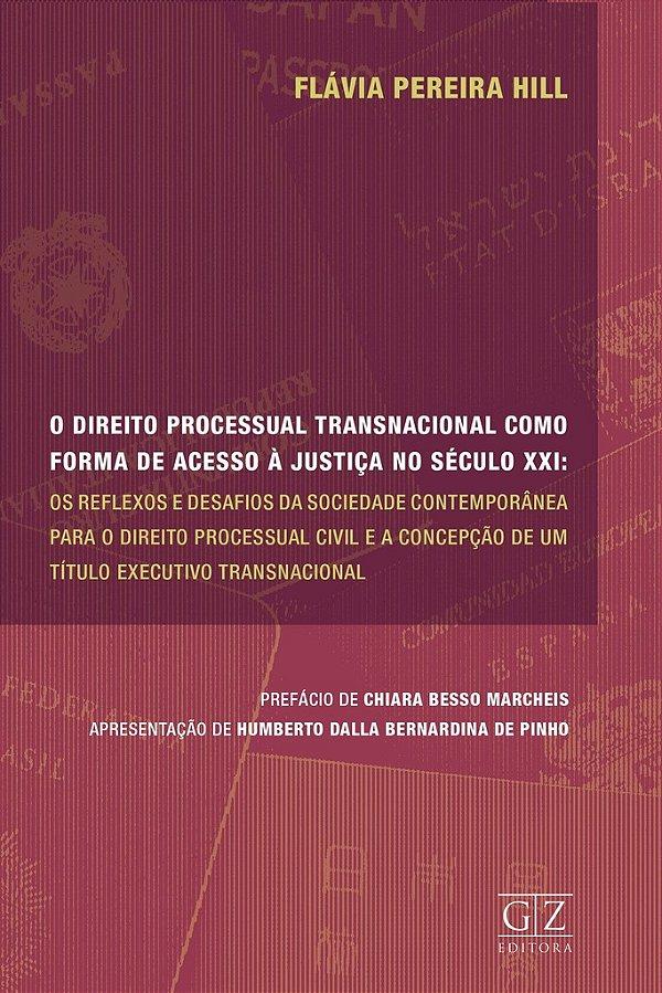 O Direito Processual Transnacional Como Forma de Acesso à Justiça no Século XXI