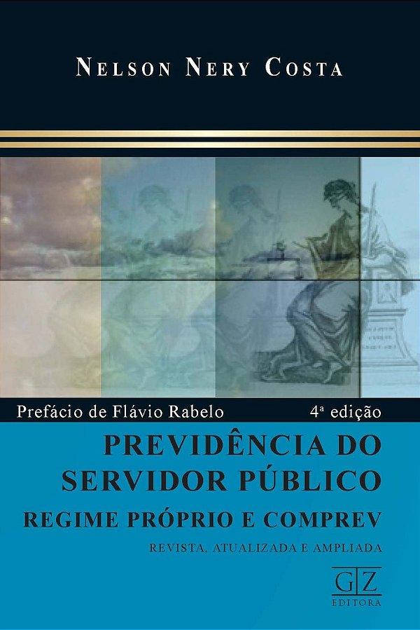 Previdência do Servidor Público - Regime Próprio e Comprev - 4ª edição