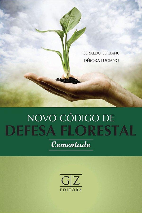 NOVO CODIGO DE DEFESA FLORESTAL COMENTADO