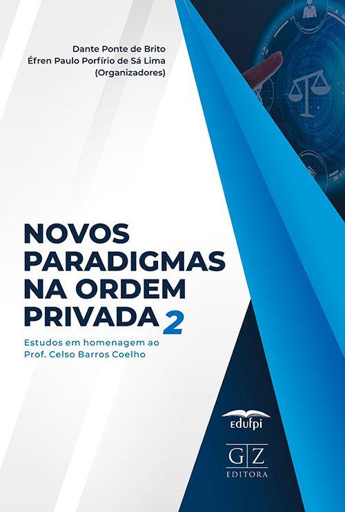 Novos paradigmas na ordem privada – vol. 2