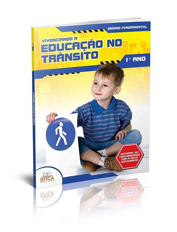 Vivenciando a Educação no Trânsito - 1° ano