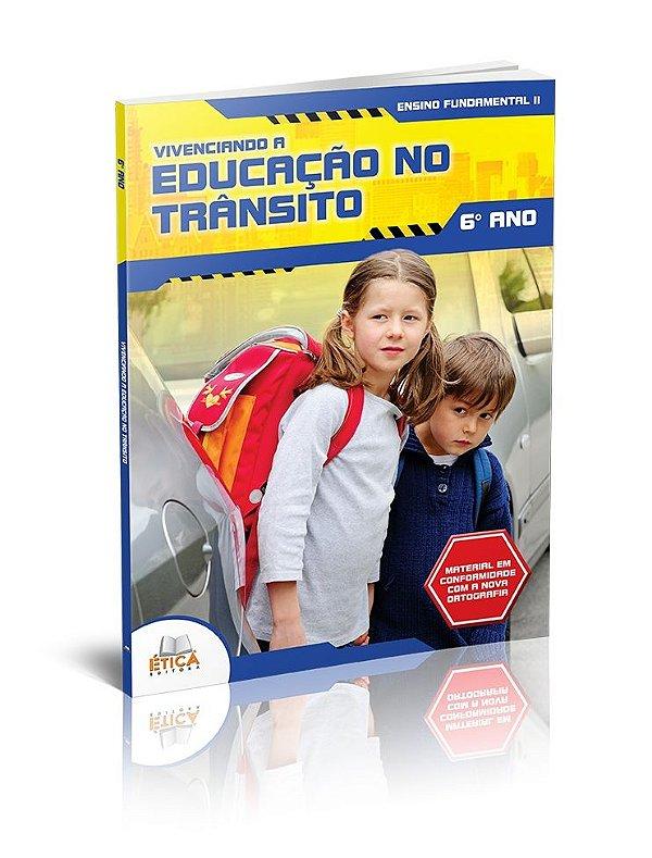 Vivenciando a Educação no Trânsito - 6° ano