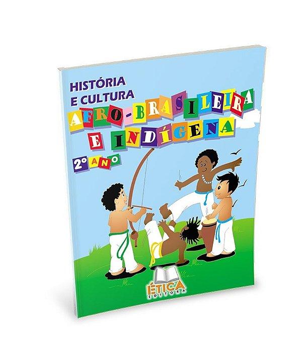 História e Cultura Afro-Brasileira e Indígena - 2° ano