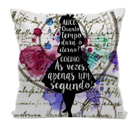 Almofada- Alice no País das Maravilhas - Quanto tempo dura o eterno?