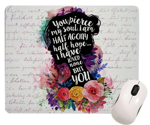 Mouse Pad - Frase Jane Austen - Metade de Mim