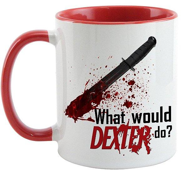 Caneca - Série Dexter - What Would Do?
