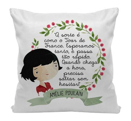 Almofada  - O fabuloso mundo de Amelie Poulain - Quote